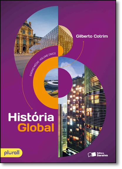 Historia Global - Volume Único, livro de Gilberto Cotrim
