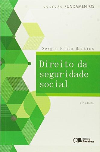 Direito da Seguridade Social - Col. Fundamentos, livro de Sérgio Pinto Martins