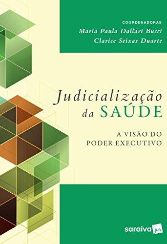 Judicialização da Saúde. A Visão do Poder Executivo, livro de Maria Paula Dallari Bucci, Clarice Seixas Duarte