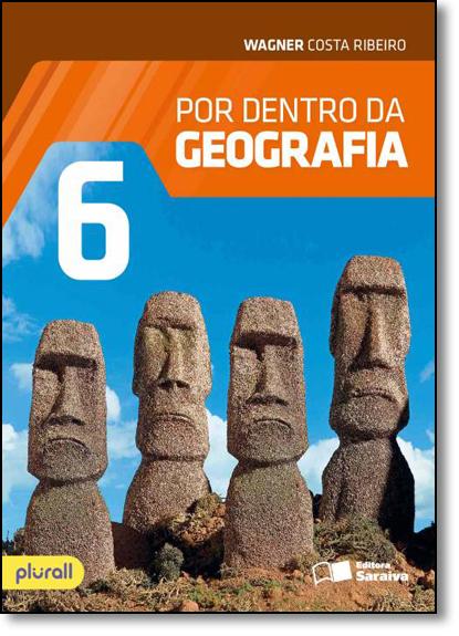 Por Dentro da Geografia - 6º Ano, livro de Wagner Costa Ribeiro