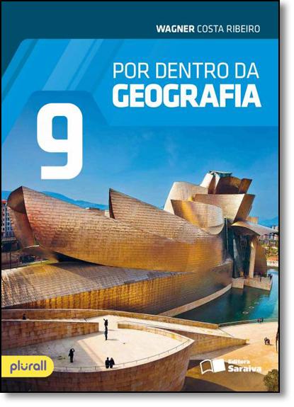 Por Dentro da Geografia - 9º Ano, livro de Wagner Costa Ribeiro