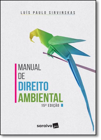 Manual de Direito Ambiental, livro de Luís Paulo Sirvinskas