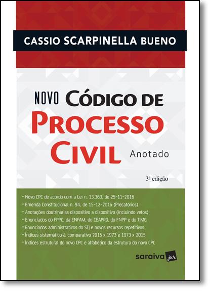 Novo Código de Processo Civil 2017: Anotado, livro de Cássio Scarpinella Bueno