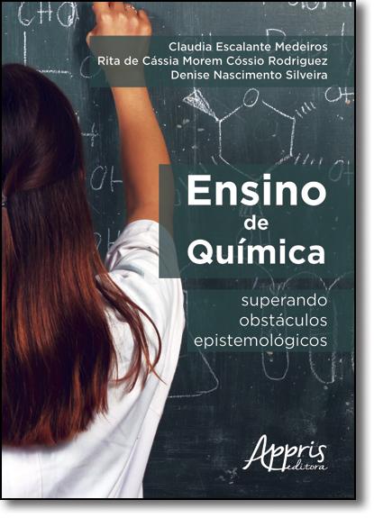 Ensino de Química: Superando Obstáculos Epistemológicos, livro de Claudia Escalante Medeiros