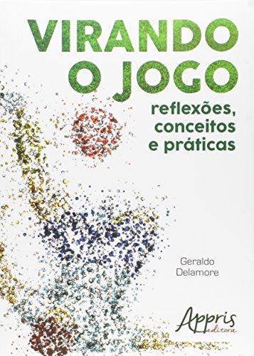 Virando o Jogo: Reflexões, Conceitos e Práticas, livro de Geraldo Delamore