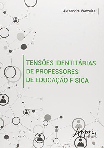 Tensões Identitárias de Professores de Educação Física, livro de Alexandre Vanzuita