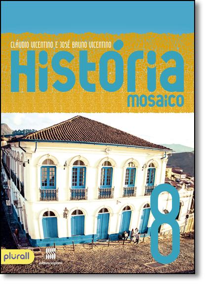 História: Mosaico - 8º Ano, livro de Claudio Vicentino
