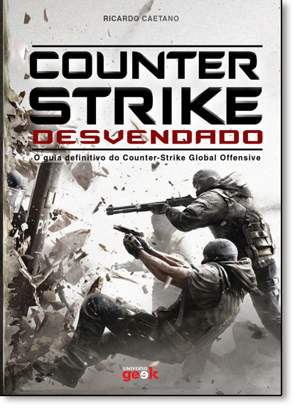 Counter-strike Desvendado: O Guia Definitivo do Counter-strike Global Offensive, livro de Ricardo Caetano