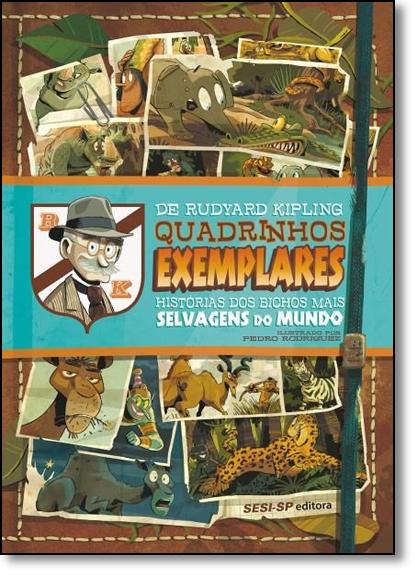 Quadrinhos Exemplares: Histórias dos Bichos Mais Selvagens do Mundo, livro de Rudyard Kipling
