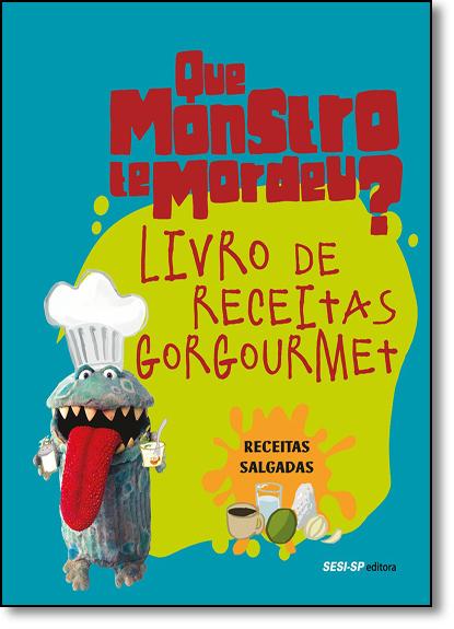 Livro de Receitas Gorgoumet: Receitas Salgadas, livro de SESI-SP
