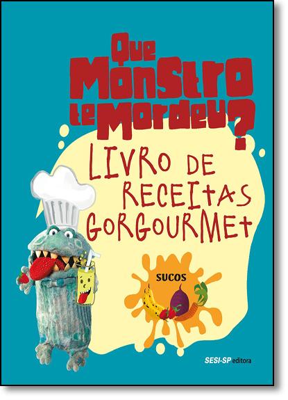 Livro de Receitas Gorgoumet: Sucos, livro de SESI-SP
