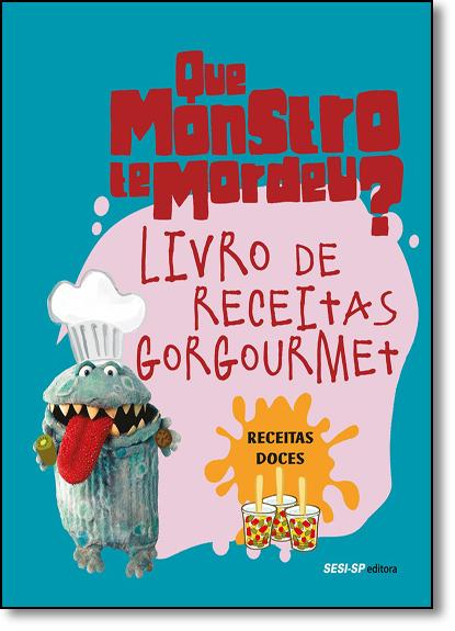 Livro de Receitas Gorgoumet: Receitas Doces, livro de SESI-SP