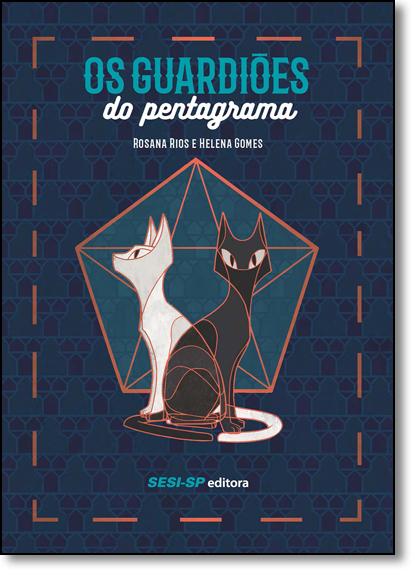 Guardiões Do Pentagrama, Os, livro de Rosana Rios