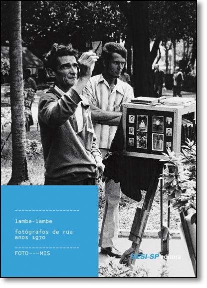 Lambe-lambe: Fotógrafos De Rua Anos 1970, livro de Mis