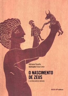 O nascimento de zeus e outros mitos gregos, livro de Adriane Duarte