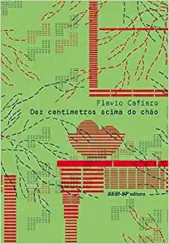 Dez centímetros acima do chão, livro de  Flavio Cafiero