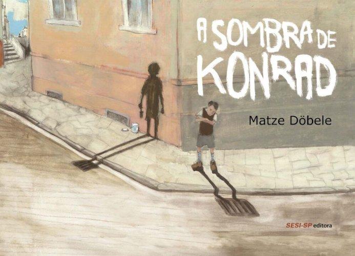 A sombra de Konrad, livro de  Matze Döbele
