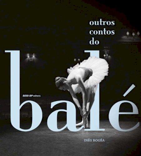 Outros contos do balé, livro de Inês Bógea