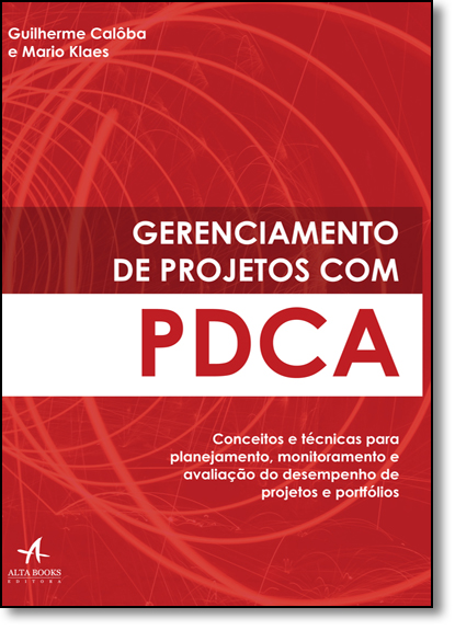 Gerenciamento de Projetos Com Pdca, livro de Guilherme Calôba