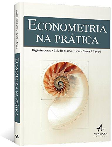 Econometria na Prática, livro de Gisele Ferreira Tiryaki, Cláudia Sá Malbouisson Andrade