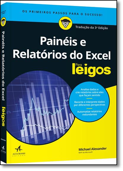 Painéis e Relatórios do Excel Para Leigos, livro de Michael Alexander