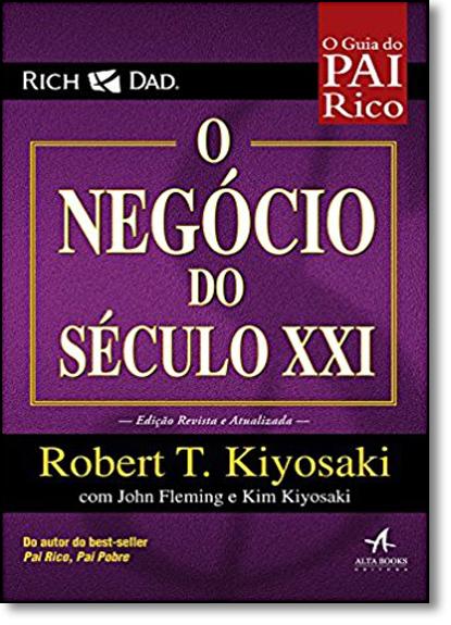 Guia do Pai Rico: O Negócio do Século Xxi, livro de Robert T. Kiyosaki