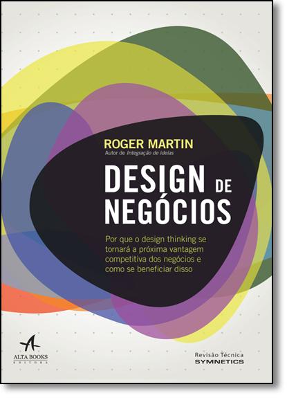 Design de Negócios, livro de Roger Martin