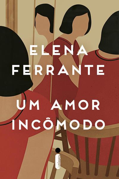 Amor Incômodo, Um, livro de Elena Ferrante