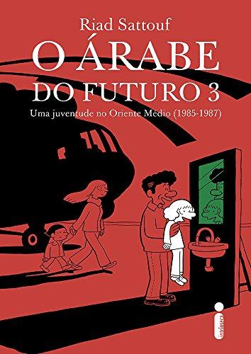 O Árabe do Futuro 3. Uma Juventude no Oriente Médio. 1985-1987, livro de Riad Sattouf