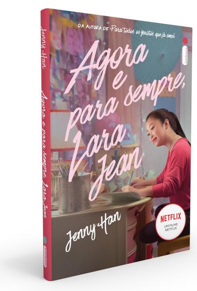 Agora e Para Sempre, Lara Jean - Vol.3, livro de Jenny Han