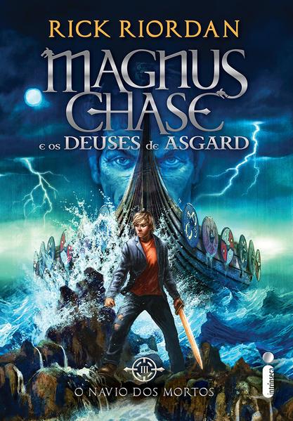 O navio dos mortos. (Série Magnus Chase e os deuses de Asgard), livro de Rick Riordan