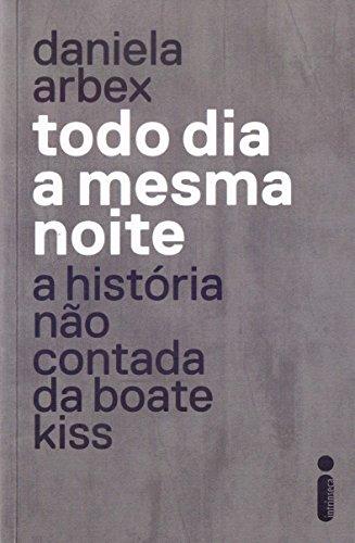 Todo dia a mesma noite, livro de Daniela Arbex