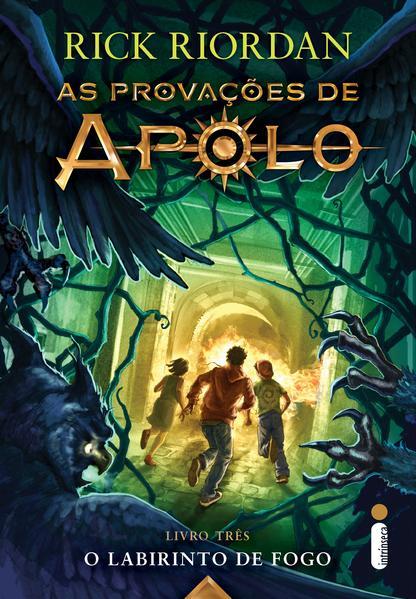 O labirinto de fogo. (Série As provações de Apolo), livro de Rick Riordan