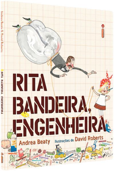 Rita Bandeira, Engenheira - Coleção Jovens Pensadores, livro de Andrea Beaty