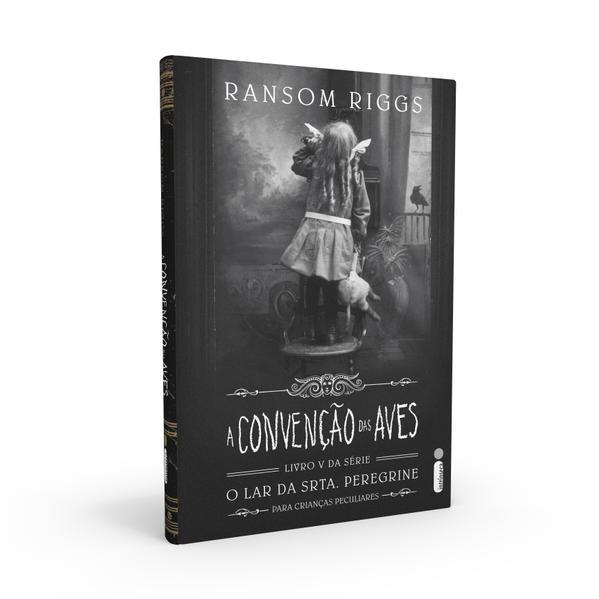A Convenção Das Aves. (Série O lar da srta. Peregrine para crianças peculiares Vol. 5), livro de Ransom Riggs