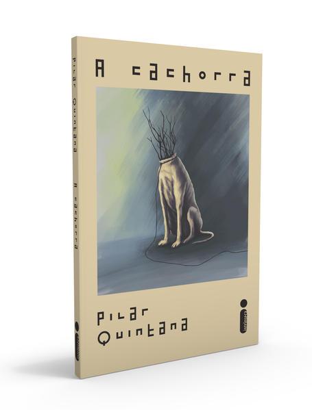 A Cachorra, livro de Pilar Quintana