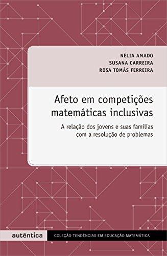 Afeto em Competições Matemáticas Inclusivas Vol. 1, livro de Susana Carreira, Rosa Tomás Ferreira