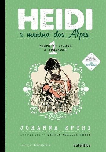 Heidi, a Menina dos Alpes. Tempo de Viajar e Aprender - Volume 1, livro de Johanna Spyri