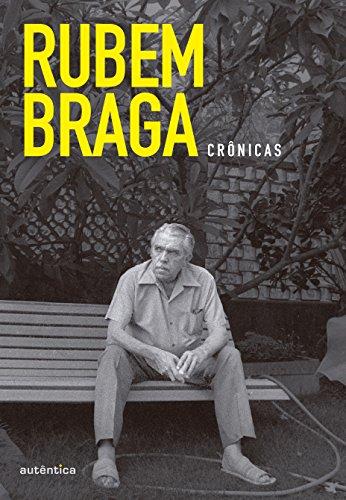 Box - Rubem Braga - Crônicas Vol. 1 - 3 Vols., livro de Rubem Braga, André Seffrin, Bernardo Buarque de Hollanda, Carlos Didier