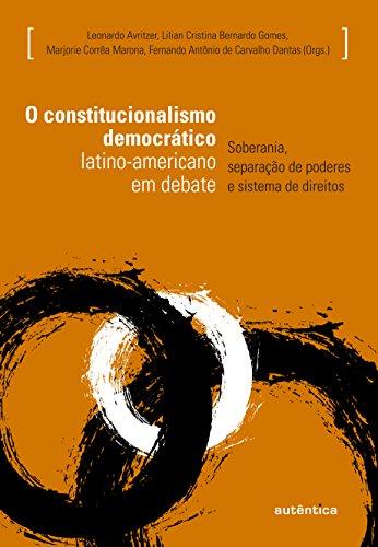 O Constitucionalismo Democrático Latino-Americano em Debate, livro de Leonardo Avritzer, Lilian Cristina Bernardo Gomes, Marjorie Corrêa Marona, Fernando Antônio de Carvalho Dantas