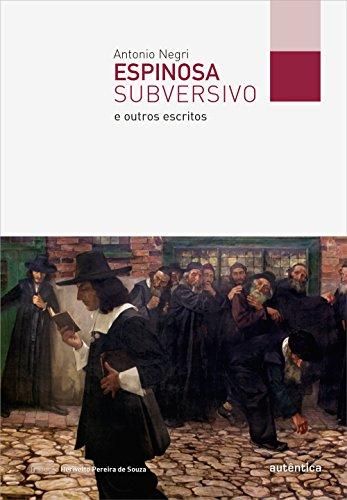 Espinosa Subversivo: E Outros Escritos, livro de Antonio Negri