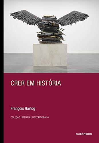 Crer em História, livro de François Hartog