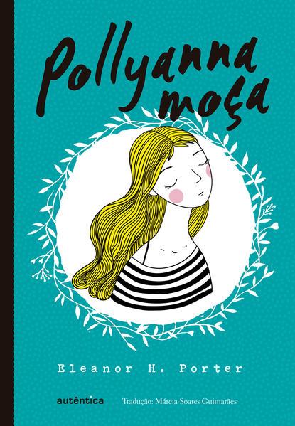 Pollyanna Moça, livro de Eleanor H. Porter