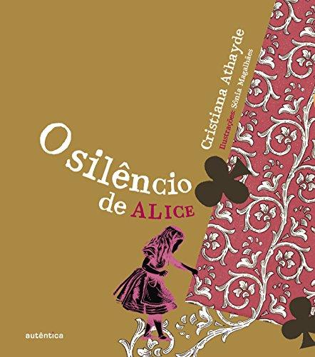 Silêncio de Alice, O, livro de Cristiana Athayde