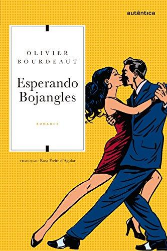 Esperando Bojangles, livro de Olivier Bourdeaut