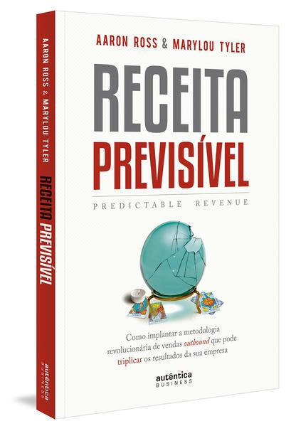 Receita Previsível. Predictable Revenue, livro de Aaron Ross