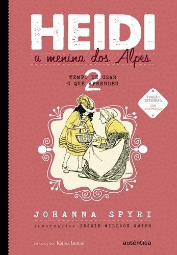 Heidi, a Menina dos Alpes. Tempo de Usar o que Aprendeu - Volume 2, livro de Johanna Spyri
