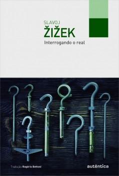 Interrogando o real, livro de Slavoj Zizek