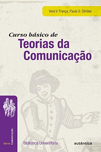 Curso Básico de Teorias da Comunicação, livro de Vera França, Paula G. Simões