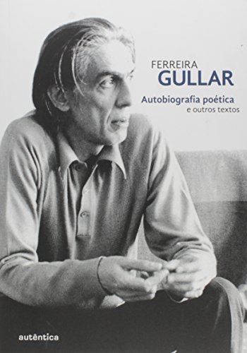 Autobiografia Poética e Outros Textos (+ DVD), livro de Ferreira Gullar
